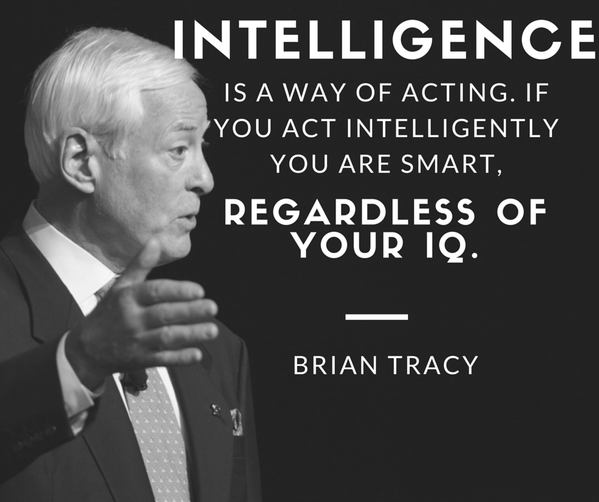 Intelligence quote Intelligence is a way of acting. If you act intelligently you are smart. Regardl