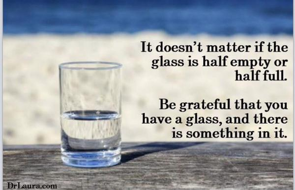 Stained glass quote It doesn't matter if the glass is half empty or half full. Be grateful that you