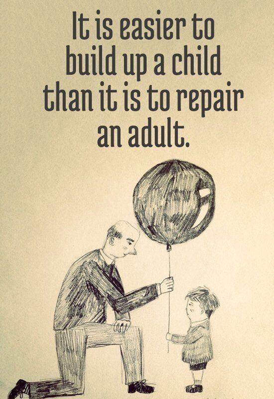 Build quote It is easier to build up a child than it is to repair an adult.