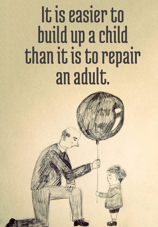 Adult education quote It is easier to build up a child than it is to repair and adult.