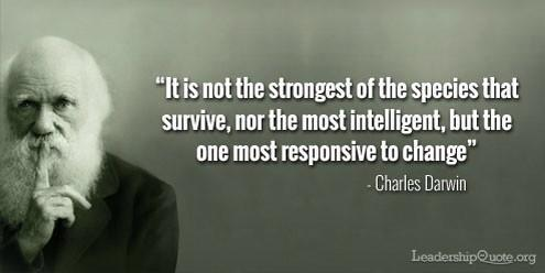 Evolution quote It is not the strongest of the species that survive, nor the most intelligent, b