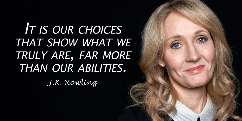 It is our choices that show what we truly are, far more than our abilities. - J.K. Rowling