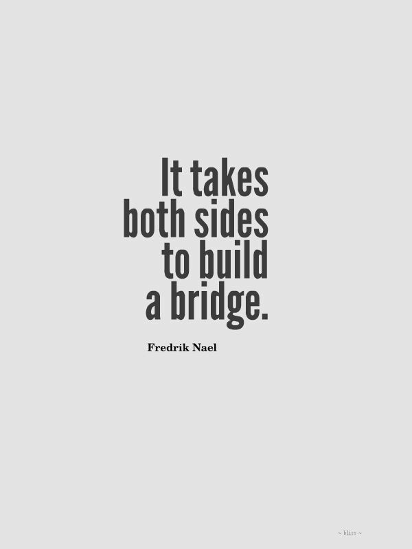 Build quote It takes both sides to build a bride.