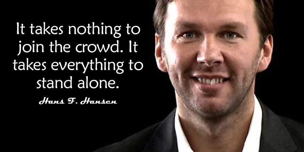Join quote It takes nothing to join the crowd. It takes everything to stand alone.