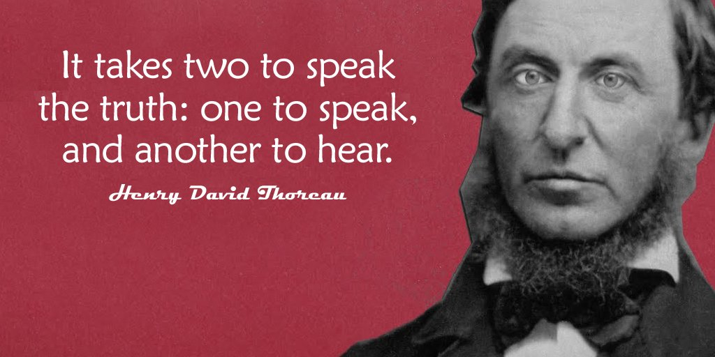 Henry David Thoreau quote It takes two to speak the truth: one to speak, and another to hear.