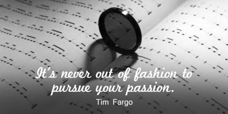 Motivational quote It's never out of fashion to pursue your passion.