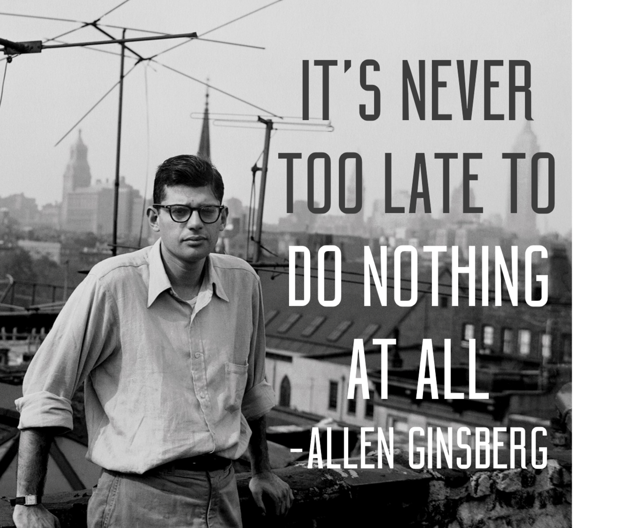 Late s quote It's never too late to do nothing at all.