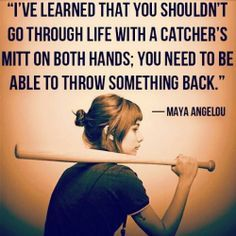 Hand quote I've learned that you shouldn't go through life with a catcher's mitt on both ha