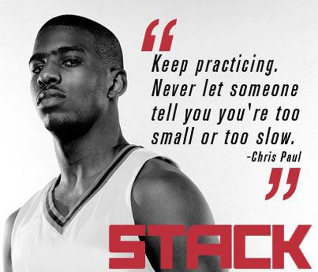 Chris Paul quote Keep practicing. Never let someone tell you you're too small or too slow.