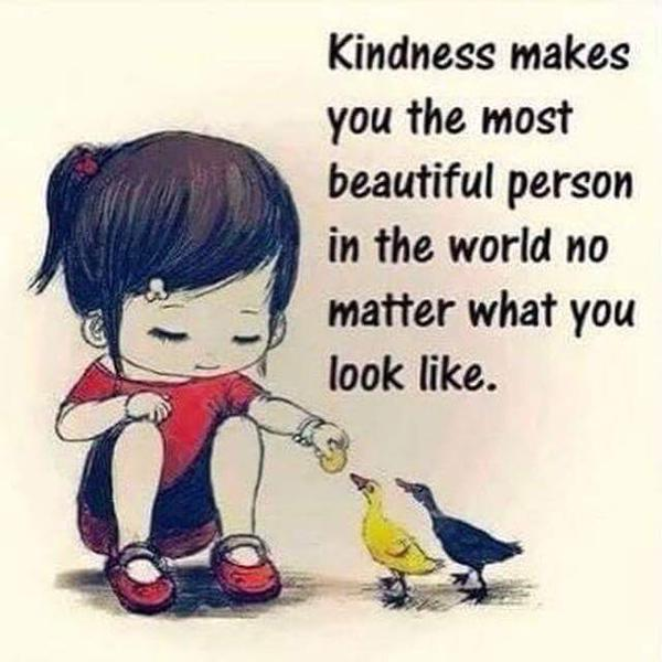 Personal matter quote Kindness makes you the most beautiful person in the world no matter what you loo