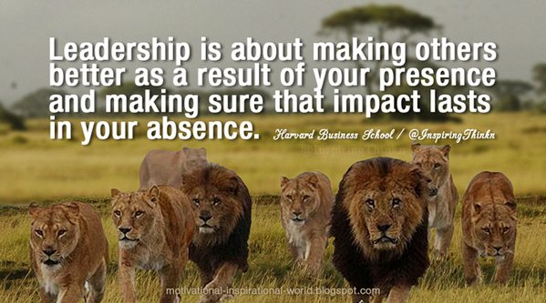 Leadership is about making others better as a result of your presence and making sure that impact lasts in your absence. - Sheryl Sandberg