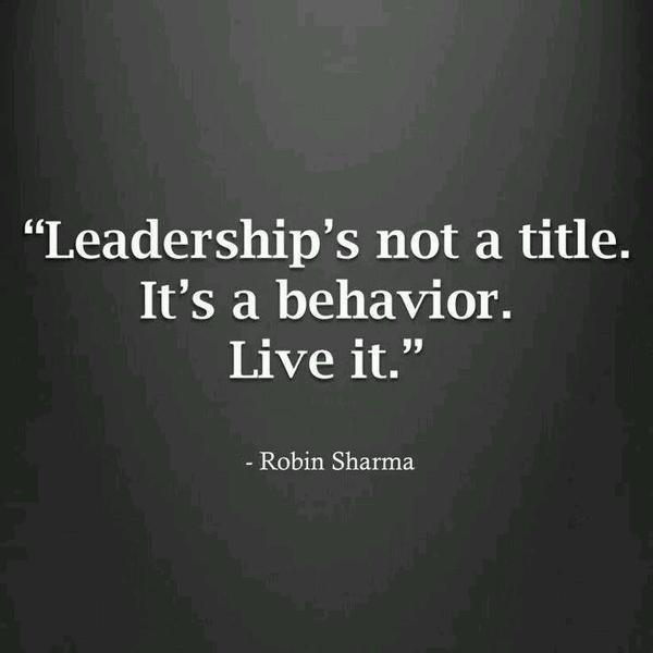 Titles quote Leadership is not a title. It's a behavior. Live it.