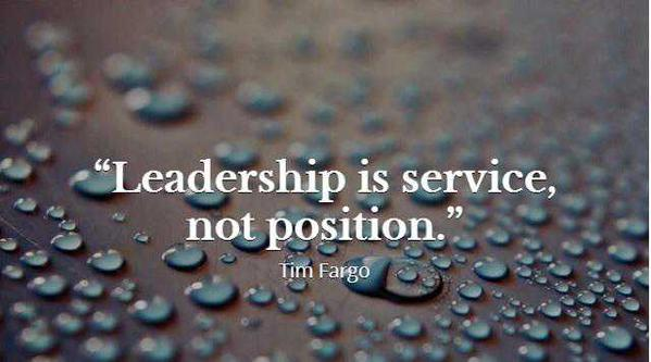 Financial services quote Leadership is service, not position.