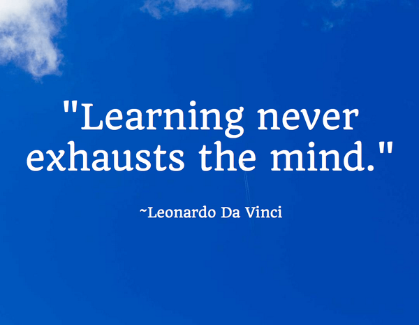 Leonardo da Vinci quote Learning never exhausts the mind.
