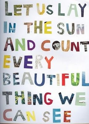 Counted quote Let us play in the sun and count every beautiful thing we can see.