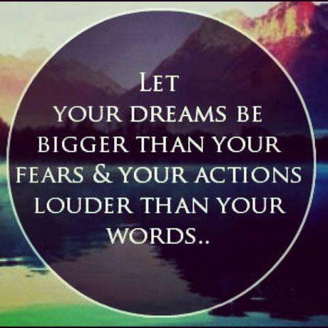 Word quote Let your dreams be bigger than your fears and your actions louder than your word