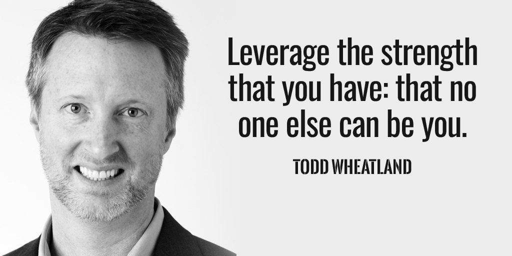 Leverage quote Leverage the strength that you have that no one else can be you.