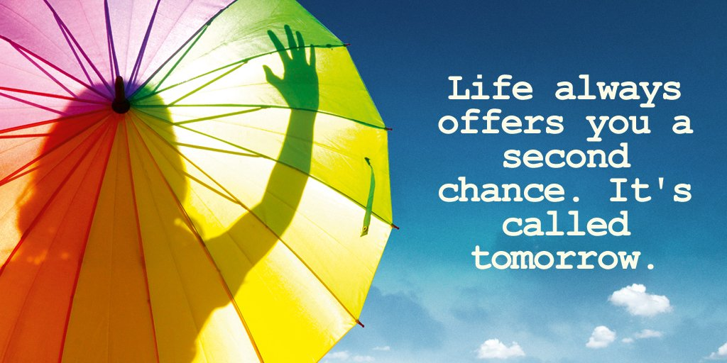Life always offers you a second chance. It's called tomorrow. - Sayings