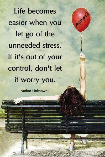 Life Becomes Easier When You Let Go Of The Unneeded Stress.