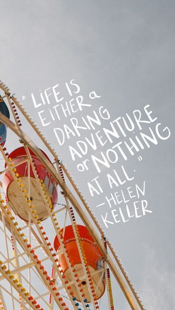 Dare quote Life is either a daring adventure or nothing at all