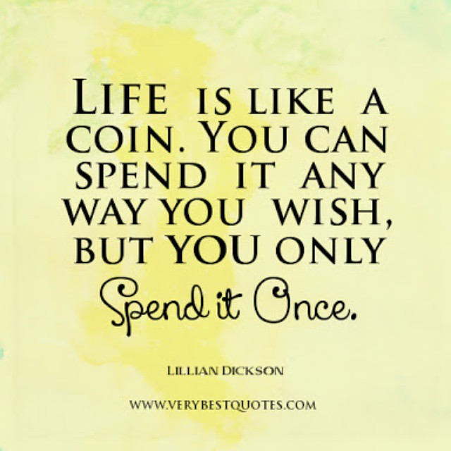 Life Is Like A Coin You Can Spend It Any Way Image