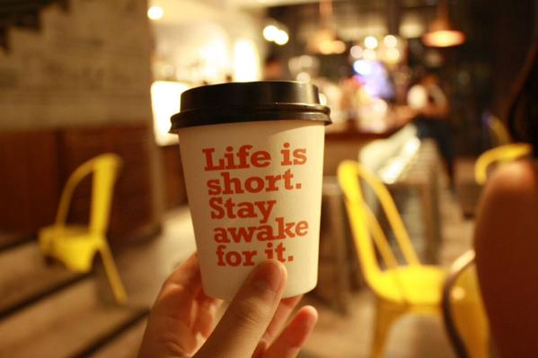 Wake quote Life is short. Stay awake for it!