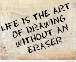 Art quote Life is the art of drawing without an eraser.