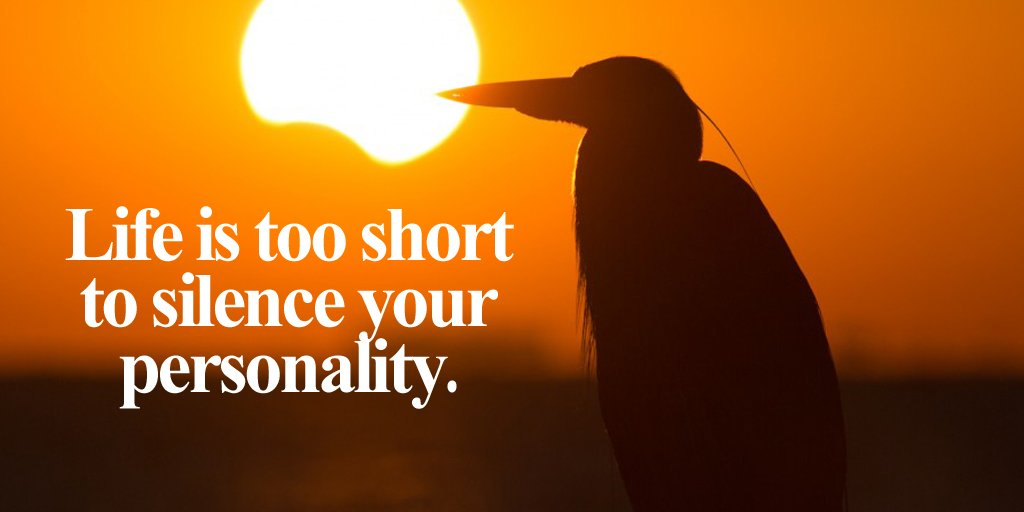 Life is too short quote Life is too short to silence your personality.