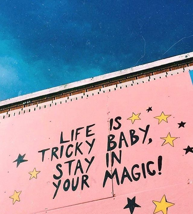 Magic quote Life is tricky baby, stay in your magic.
