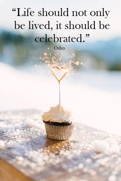 Celebrate Life Quotes Prepossessing Quotes About Birthday Life Images About Birthday Quotes Wishes