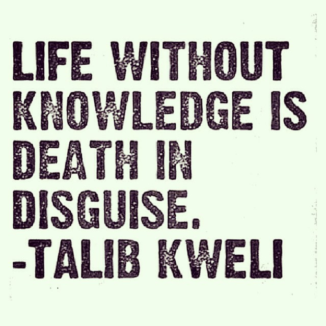 Disguising quote Life without knowledge is death in disguise.