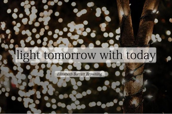 Light quote Light tomorrow with today!