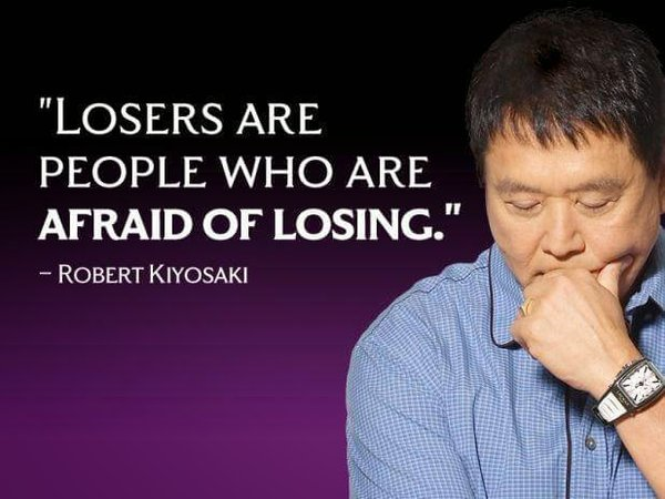 Lose quote Losers are people who are afraid of losing.