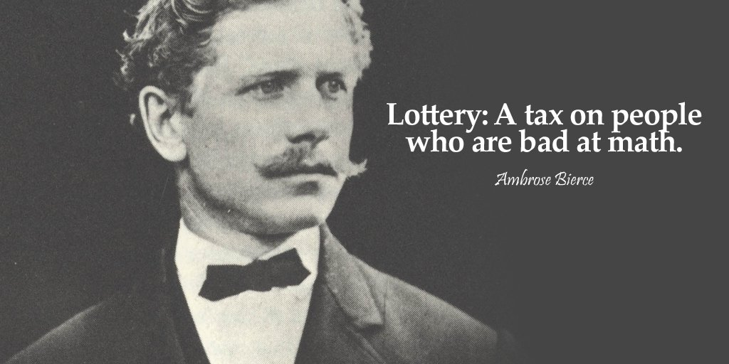 Sales tax quote Lottery: A tax on people who are bad at math.