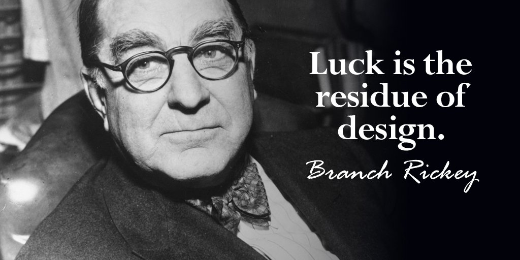 Designed quote Luck is the residue of design.