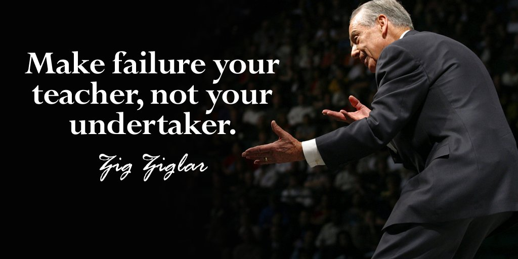 Teacher quote Make failure your teacher, not your undertaker.