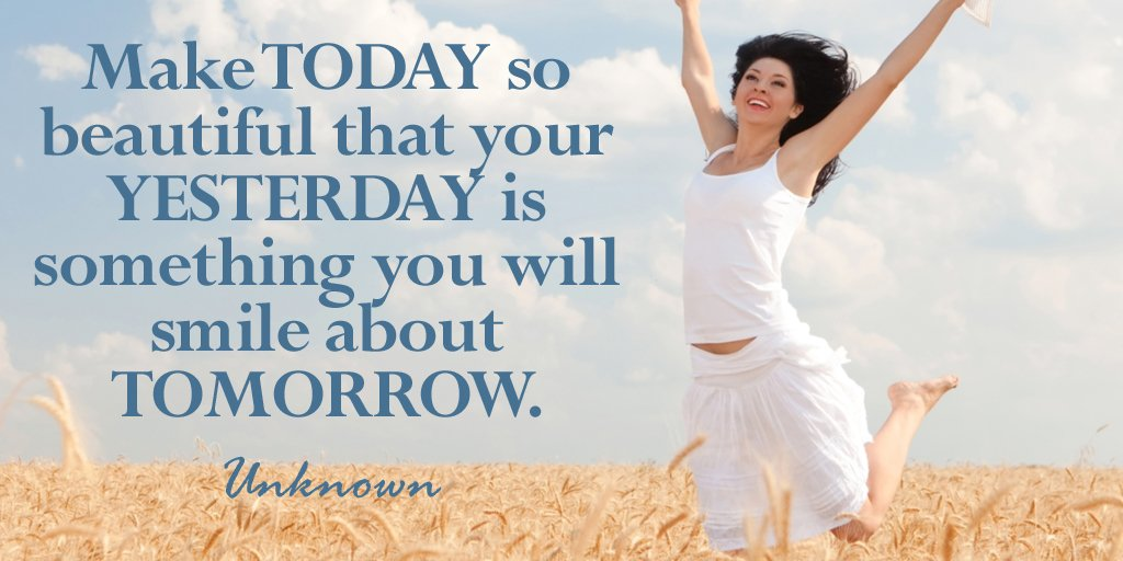 Yesterday quote Make today so beautiful that your yesterday is something you will smile about to