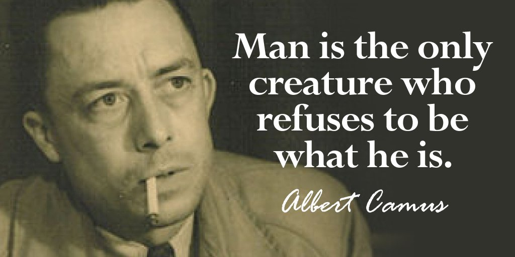 Refusing quote Man is the only creature who refuses to be what he is.