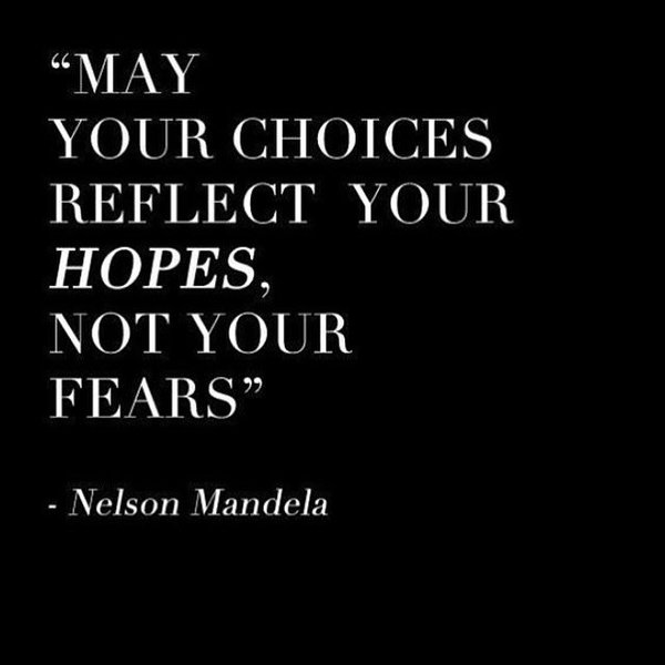 Reflection quote May your choices reflect your hopes, not your fears.
