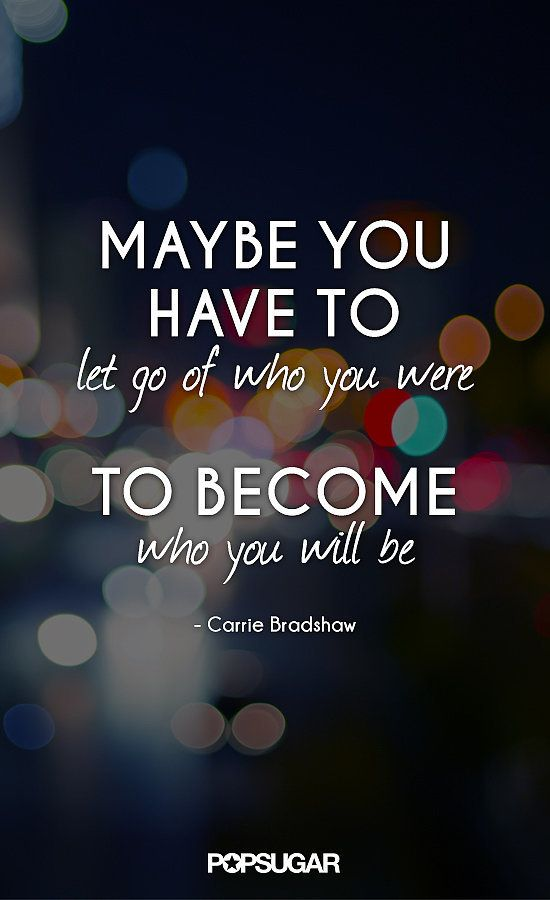 I Had To Let Go Quotes: Maybe You Have To Let Go Of Who You Were Self Quote
