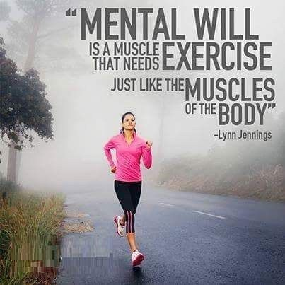 Exercise quote Mental will is a muscle that needs exercise ust like the muscles of the body.