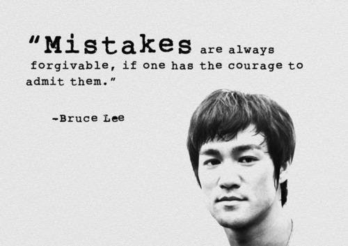 Always smile quote Mistakes are always forgivable, if one has the courage to admit them.