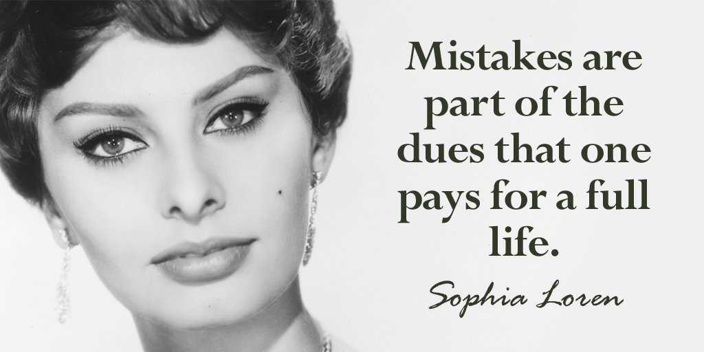 Parting quote Mistakes are part of the dues that one pays for a full life.