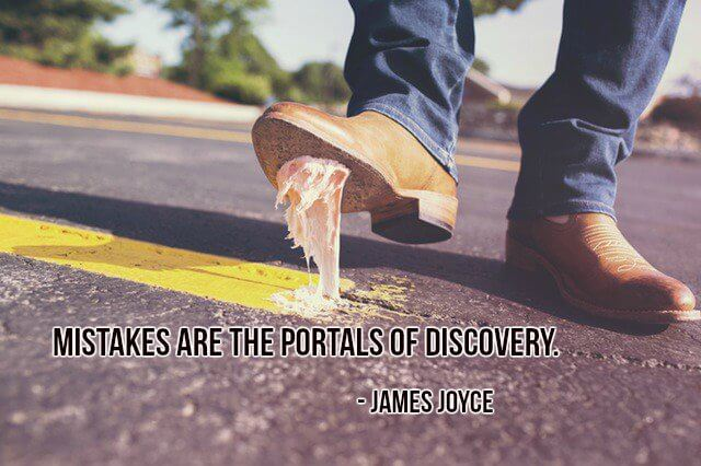 Positive quote Mistakes are the portals of discovery.