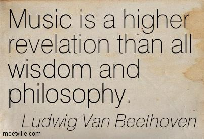 Music Is A Higher Revelation Than All Wisdom Ludwig Van Beethoven