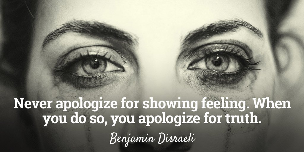 Show business quote Never apologize for showing feeling. When you do so, you apologize for truth.