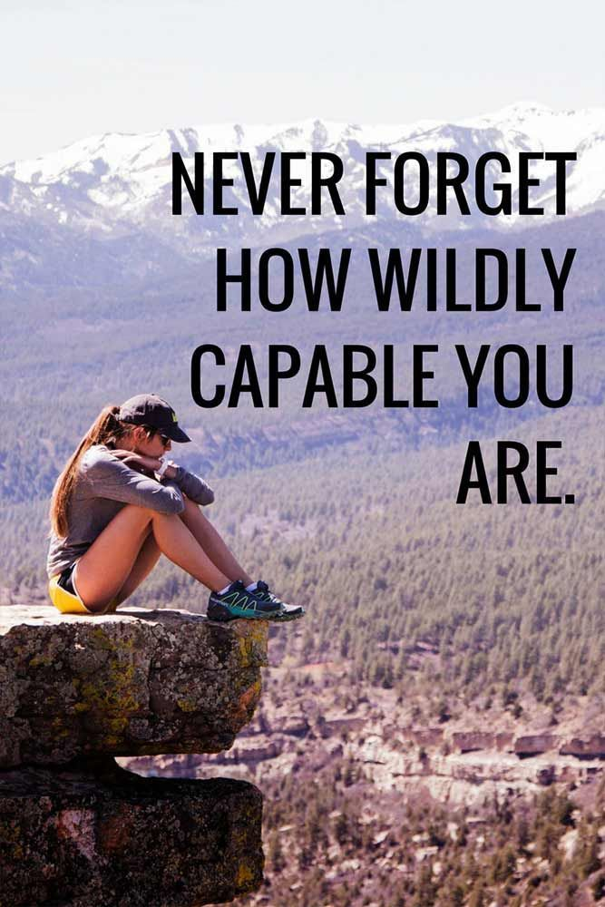 Forget it quote Never forget how wildly capable you are.