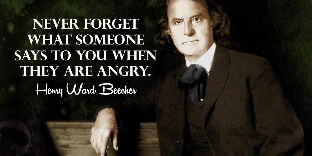 Angered quote Never forget what someone says to you when they are angry.