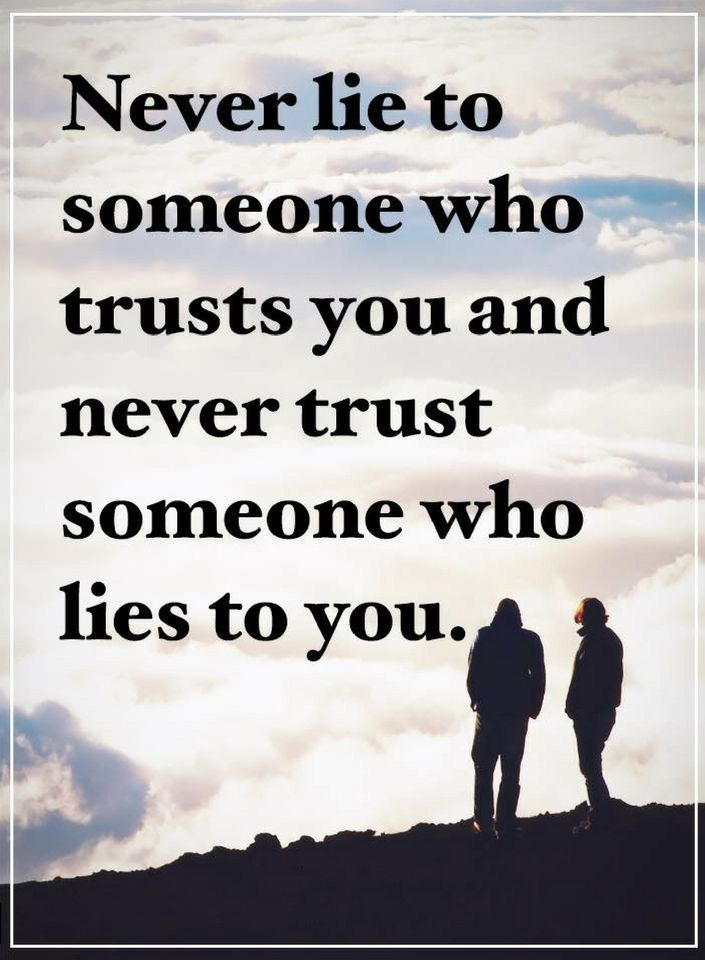 Rust quote Never lie to someone who trusts you and never trust someone who lies to you.