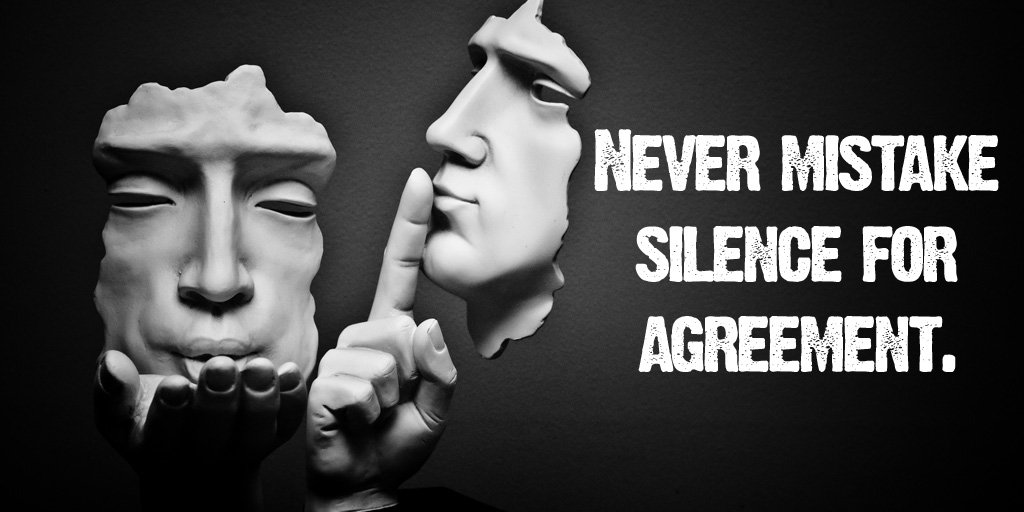 Agreement quote Never mistake silence for agreement.